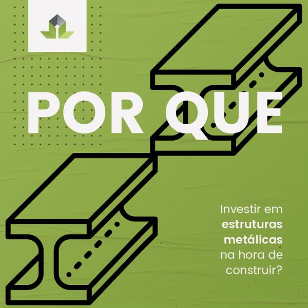 Por que investir em estruturas metálicas.png